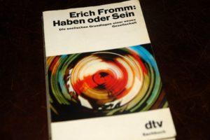 Erich Fromm, Haben oder Sein