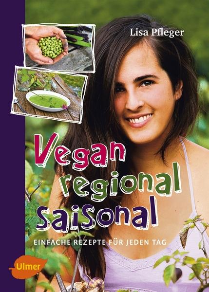 """Foto von Lisa Pflegers Buch """"Vegan, regional, saisonal"""""""
