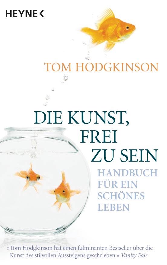 """Foto vom Buchcover """"Die Kunst frei zu sein von Tom Hodgkinson"""""""