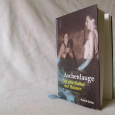Aschenlauge – Die alte Kultur der Bauern